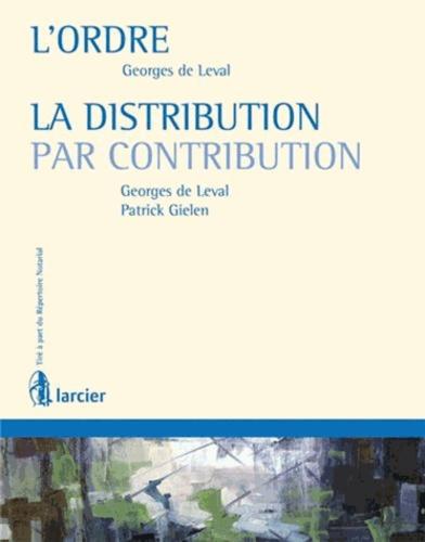 Georges de Leval et Patrick Gielen - L'ordre ; La distribution par contribution - Avec répertoire notarial Tome 13.