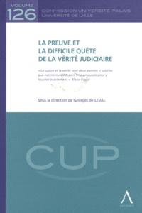 Georges de Leval - La preuve et la difficile quête de la vérité judiciaire.
