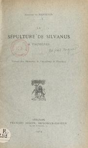 Georges de Manteyer - La sépulture de Silvanus à Vachères.