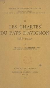 Georges de Manteyer - Les chartes du pays d'Avignon, 439-1040.