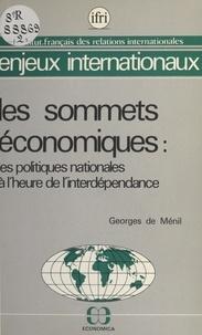 Georges de Ménil - Les sommets économiques : les politiques nationales à l'heure de l'interdépendance.
