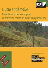 Georges de Noni et Hervé Duchaufour - Lutte antiérosive - Réhabilitation des sols tropicaux et protection contre les pluies exceptionnelles.