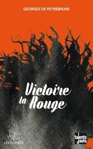 Georges de Peyrebrune - Victoire la Rouge.