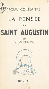 Georges de Plinval - La pensée de Saint Augustin.