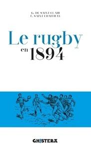Georges de Saint-Clair et Edouard Saint-Chaffray - Le rugby en 1894.