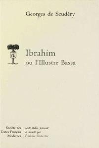 Georges de Scudéri - Ibrahim ou L'illustre Bassa.