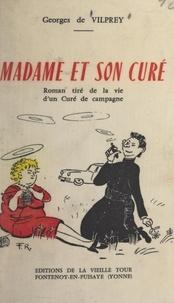 Georges de Vilprey - Madame et son curé - Roman tiré de la vie d'un curé de campagne.