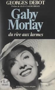 Georges Debot et Jean-Claude Brialy - Gaby Morlay - Du rire aux larmes.