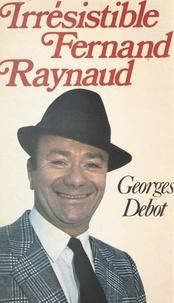 Georges Debot et Jacques Aubert - Irrésistible Fernand Raynaud.