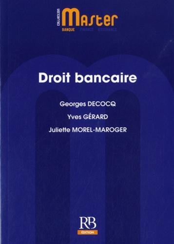 Georges Decocq et Yves Gérard - Droit bancaire.