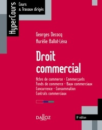 Georges Decocq et Aurélie Ballot-Lénat - Droit commercial.