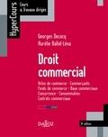 Georges Decocq et Aurélie Ballot-léna - Droit commercial. Actes de commerce - Commerçants - Fonds de commerce - Baux commerciaux - Concurrence - Consommation - Contrats commerciaux.