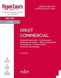 Georges Decocq et Aurélie Ballot-léna - Droit commercial - Actes de commerce, commerçants, fonds de commerce....