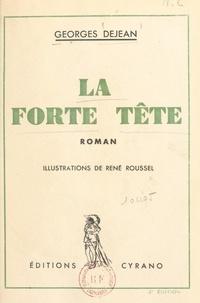 Georges Dejean et René Roussel - La forte tête.