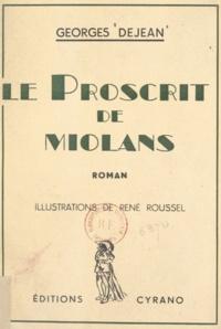 Georges Dejean et René Roussel - Le proscrit de Miolans.