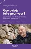 Georges Delaloye - Que puis-je faire pour vous ? - Journal de vie d'un guérisseur et faiseur de secrets.