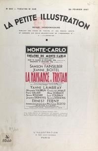 Georges Delaquys et Robert de Beauplan - La naissance de Tristan - Poème dramatique et musical en trois parties et dix tableaux représenté pour la première fois, le 24 décembre 1936 au théâtre de Monte Carlo.