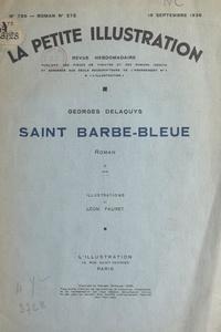 Georges Delaquys et Léon Fauret - Saint Barbe-Bleue.