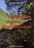 Georges Delcros - Les sentiers sinueux d'un adolescent.