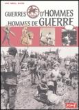 Georges Delobbe et Pierre Barbe - Guerres d'hommes, hommes de guerre.