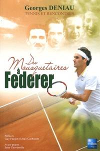 Georges Deniau - Des Mousquetaires à Federer.
