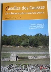 Georges Depeyrot et Frédéric Lontcho - Caselles des Causses - Les cabanes en pierre sèche du Quercy.
