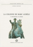 Georges Depeyrot - La colonne de Marc Aurèle - Tome 1, Introduction, la colonne.