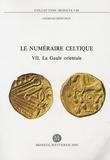 Georges Depeyrot - Le numéraire celtique - Tome VII, La gaule orientale.