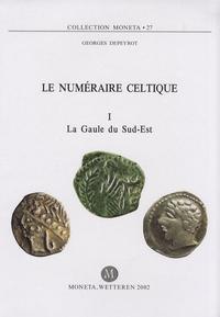 Georges Depeyrot - Le numéraire celtique - Tome 1, La Gaule du Sud-Est.