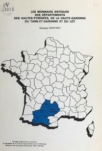 Georges Depeyrot - Les monnaies antiques des départements des Hautes-Pyrénées, de la Haute-Garonne, du Tarn-et-Garonne et du Lot.