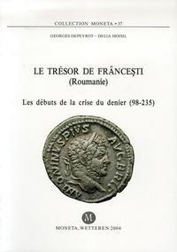 Georges Depeyrot et Delia Moisil - Trésor de Frâncesti (Roumanie) - Les débuts de la crise du denier (98-235).