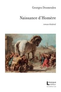 Georges Desmeules - Naissance d'Homère.