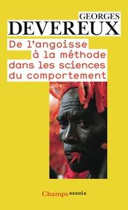 Georges Devereux - De l'angoisse à la méthode dans les sciences du comportement.