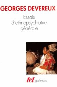 Georges Devereux - Essais d'ethnopsychiatrie générale.
