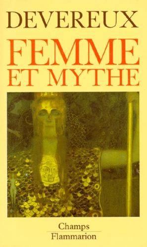 Georges Devereux - Femme et mythe.