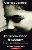 Georges Devereux - La renonciation à l'identité - Défense contre l'anéantissement.