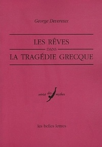 Georges Devereux - Les rêves dans la tragédie grecque.