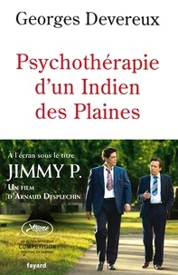 Georges Devereux - Psychothérapie d'un indien des plaines - Réalité et rêve.