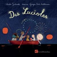 Georges Didi-Huberman et Amélie Jackowski - Des lucioles.