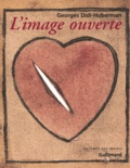 Georges Didi-Huberman - L'image ouverte - Motifs de l'incarnation dans les arts visuels.