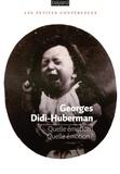 Georges Didi-Huberman - Quelle émotion ! Quelle émotion ?.