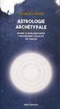 Georges Didier - Astrologie archétypale - Quand le divin rencontre l'inconscient collectif en chacun.