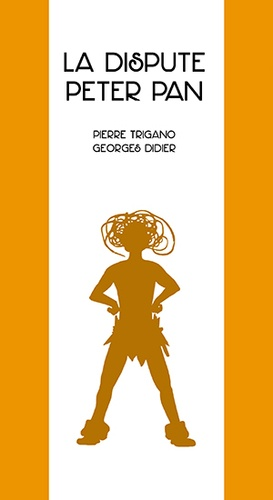 Georges Didier et Pierre Trigano - La dispute Peter Pan.