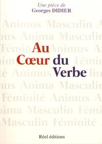 Georges Didier - Le coeur du verbe.