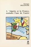 Georges Dillinger et Jean Monti - L'Algérie et la France, malades l'une de l'autre.