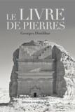 Georges Dinthillac - Le livre de pierres.