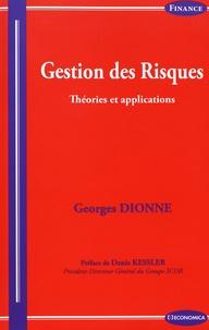 Georges Dionne - Gestion des risques - Théories et applications.