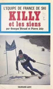 Georges Dirand et Pierre Joly - L'équipe de France de ski, Killy et les siens.