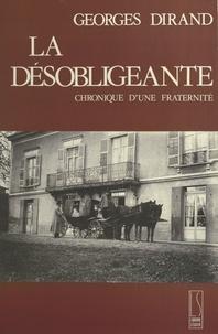Georges Dirand - La Désobligeante : chronique d'une fraternité.