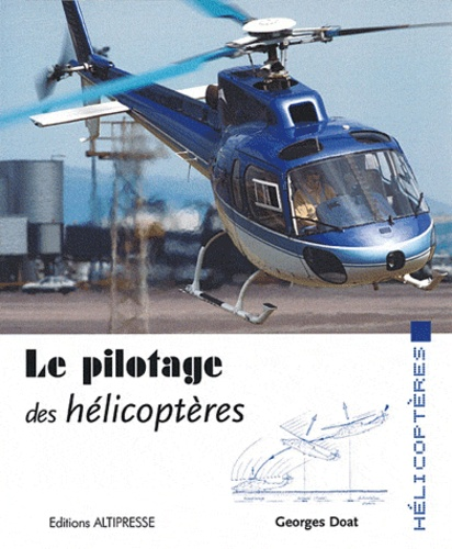 Georges Doat - Le pilotage des hélicoptères.